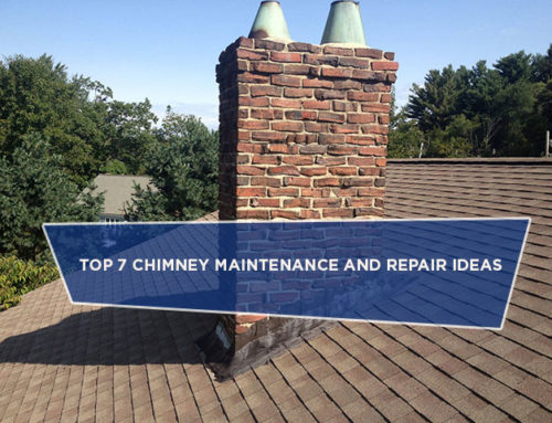 Top 7 Chimney Maintenance and Repair Ideas