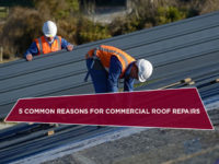 5 Common Reasons For Commercial Roof Repairs