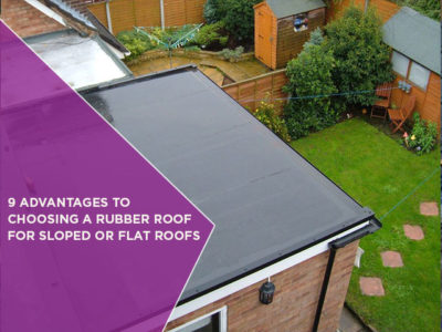 9 Advantages To Choosing A Rubber Roof For Sloped Or Flat Roofs
