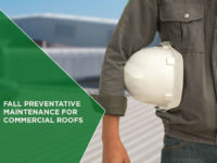 Fall Preventative Maintenance for Commercial Roofs