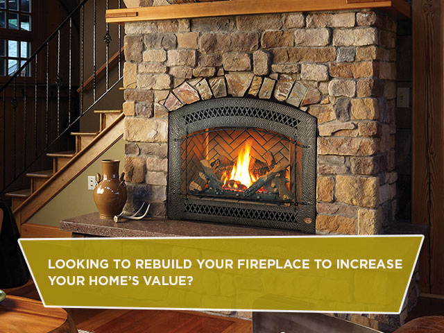 Looking To Rebuild Your Fireplace To Increase Your Home's Value?