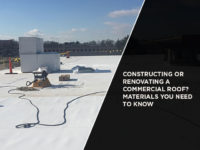 Constructing Or Renovating A Commercial Roof? Materials You Need To Know