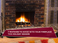7 Mistakes To Avoid With Your Fireplace This Holiday Season
