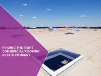 Finding the Right Commercial Roofing Repair Company