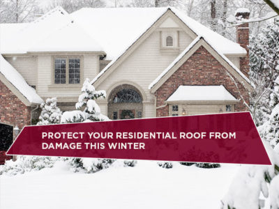 Protect Your Residential Roof from Damage This Winter