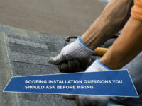 Roofing Installation Questions You Should Ask Before Hiring
