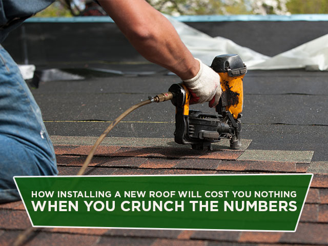 How-Installing-A-New-Roof-Will-Cost-You-Nothing-When-You-Crunch-The-Numbers