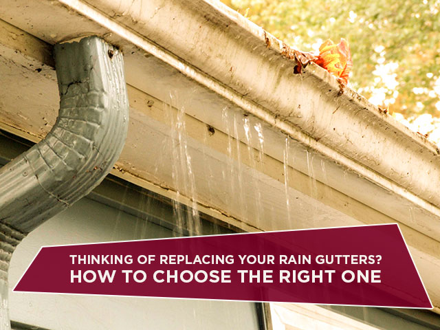 Thinking Of Replacing Your Rain Gutters?  How To Choose The Right One