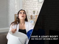 Have A Leaky Roof? Do You DIY Or Hire A Pro?