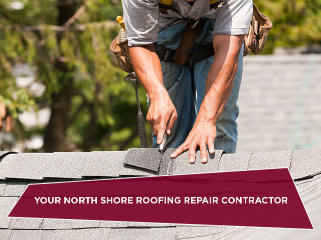 Your North Shore Roofing Repair Contractor