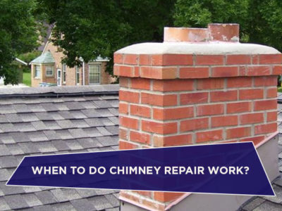 When to Do Chimney Repair Work?