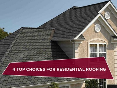 4 Top Choices for Residential Roofing