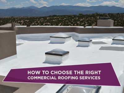 How to Choose the Right Commercial Roofing Services