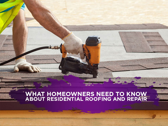 What Homeowners Need To Know About Residential Roofing And Repair