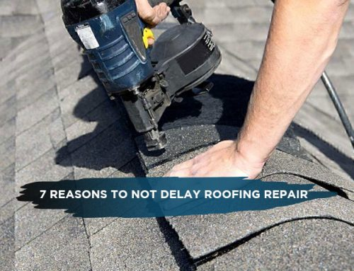7 Reasons To Not Delay Roofing Repair