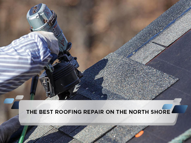 The-Best-Roofing-Repair-on-the-North-Shore