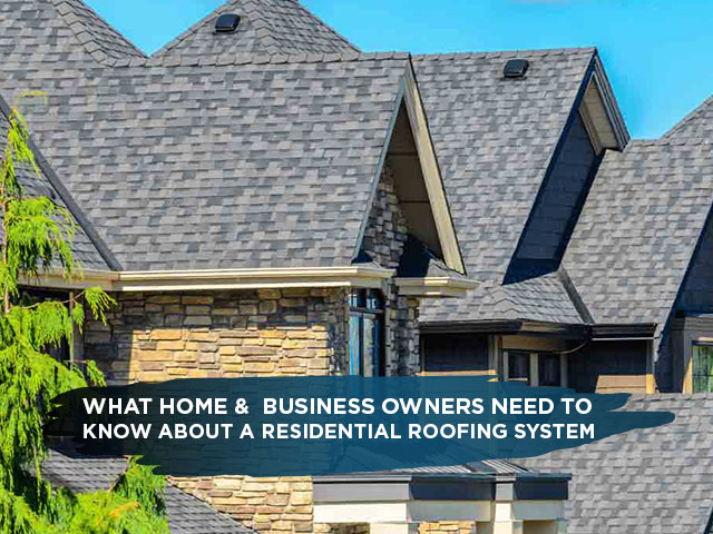 What-Home-&--Business-Owners-Need-To-Know-About-A-Residential-Roofing-System