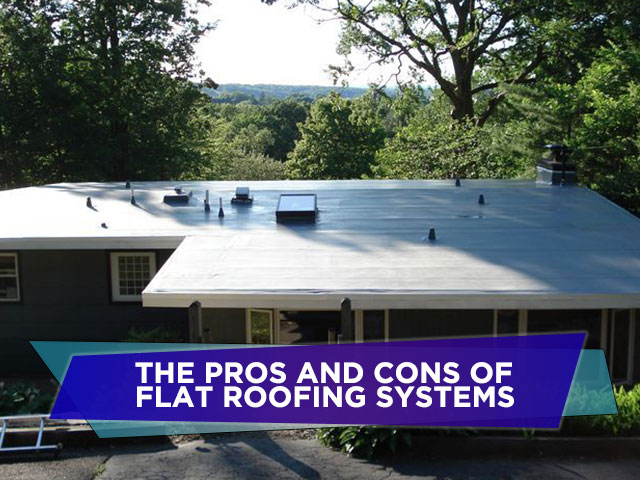 The Pros and Cons of Flat Roofing Systems