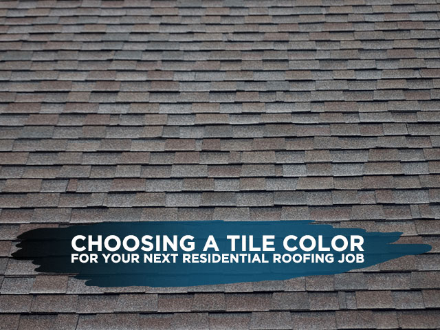 Choosing A Tile Color For Your Next Residential Roofing Job