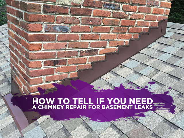 How To Tell If You Need A Chimney Repair For Basement Leaks
